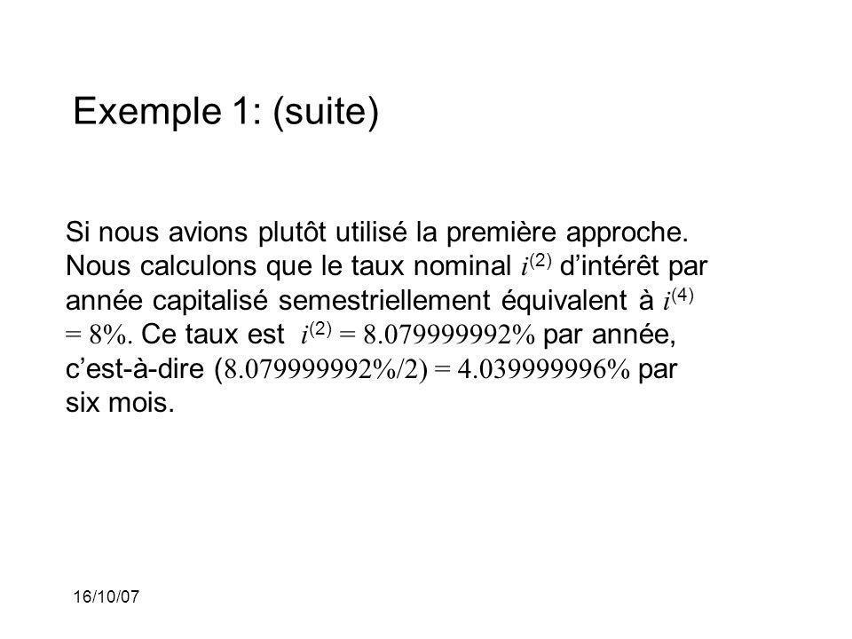 16/10/07 Exemple 1: (suite) Si nous avions plutôt utilisé la première approche.