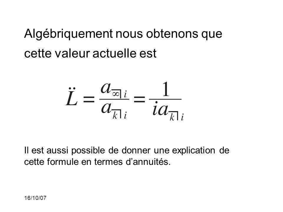16/10/07 Algébriquement nous obtenons que cette valeur actuelle est Il est aussi possible de donner une explication de cette formule en termes dannuités.
