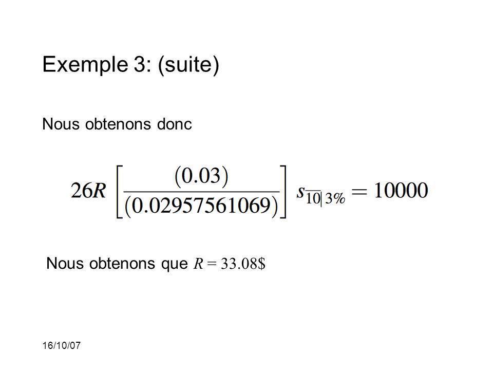 16/10/07 Exemple 3: (suite) Nous obtenons donc Nous obtenons que R = 33.08$