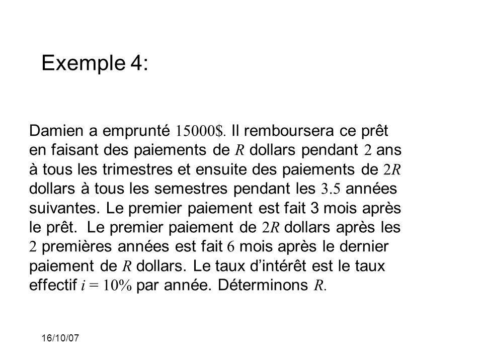 16/10/07 Exemple 4: Damien a emprunté 15000$.