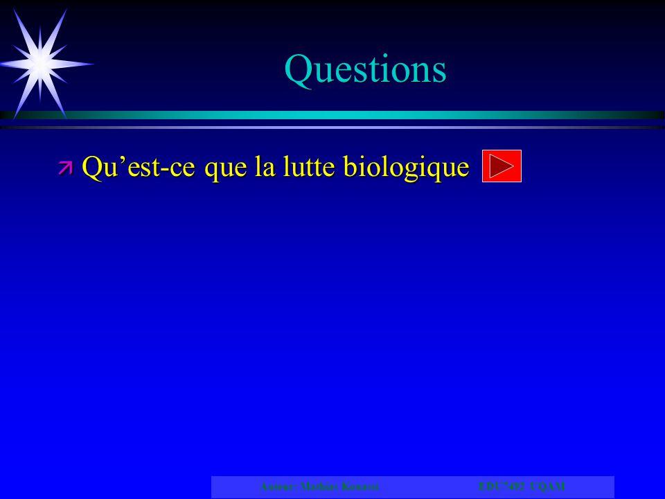 Auteur: Mathias Kouassi EDU7492 UQAM Questions ä Quest-ce que la lutte biologique