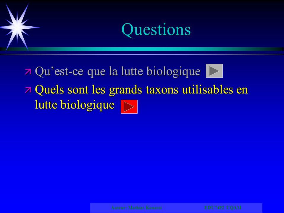 Auteur: Mathias Kouassi EDU7492 UQAM Questions ä Quest-ce que la lutte biologique ä Quels sont les grands taxons utilisables en lutte biologique