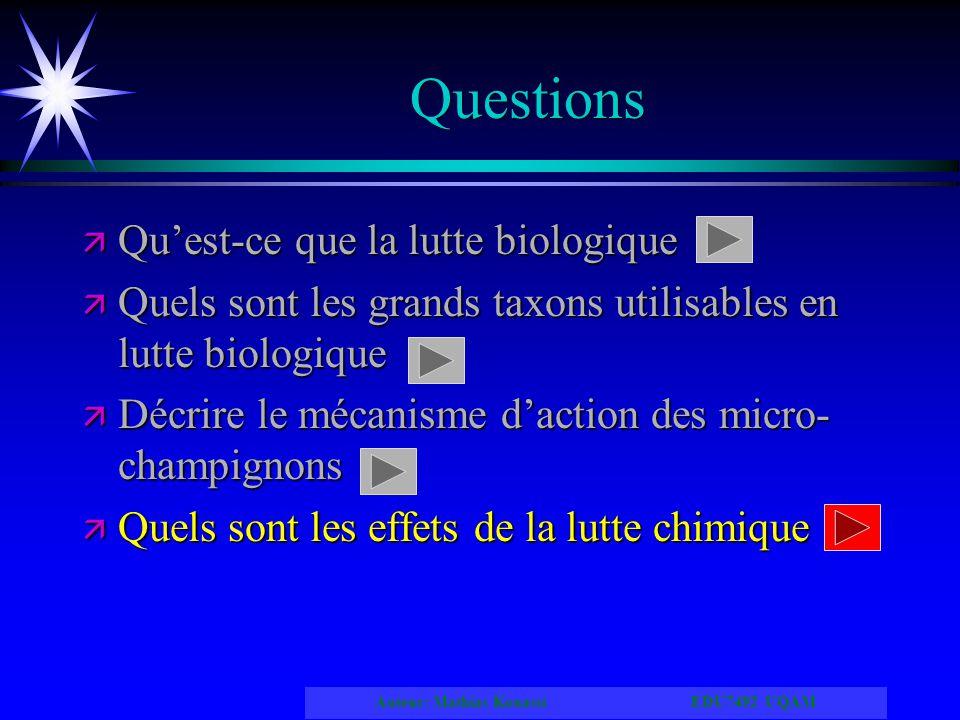 Auteur: Mathias Kouassi EDU7492 UQAM Questions ä Quest-ce que la lutte biologique ä Quels sont les grands taxons utilisables en lutte biologique ä Déc