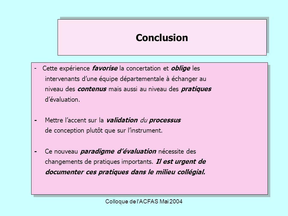 Colloque de l ACFAS Mai 2004 - Cette expérience favorise la concertation et oblige les intervenants dune équipe départementale à échanger au niveau des contenus mais aussi au niveau des pratiques dévaluation.