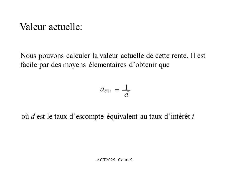 ACT2025 - Cours 9 Nous pouvons calculer la valeur actuelle de cette rente.