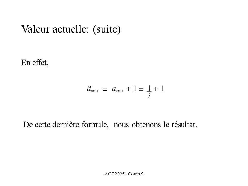 ACT2025 - Cours 9 En effet, De cette dernière formule, nous obtenons le résultat.