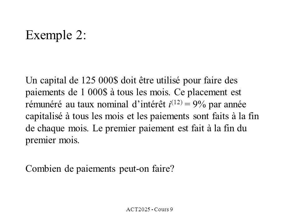 ACT2025 - Cours 9 Un capital de 125 000$ doit être utilisé pour faire des paiements de 1 000$ à tous les mois.