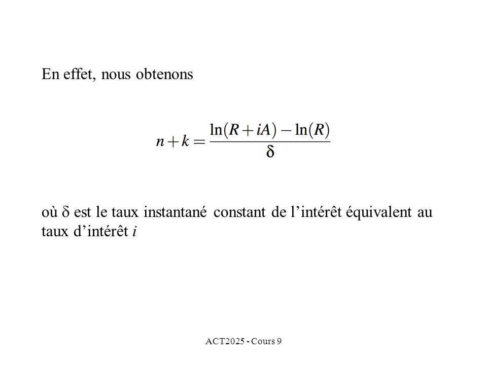ACT2025 - Cours 9 En effet, nous obtenons où est le taux instantané constant de lintérêt équivalent au taux dintérêt i