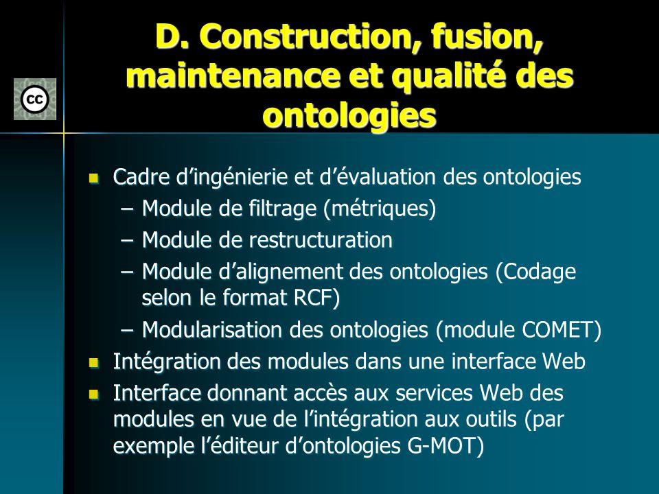 D. Construction, fusion, maintenance et qualité des ontologies Cadre dingénierie et dévaluation des ontologies Cadre dingénierie et dévaluation des on
