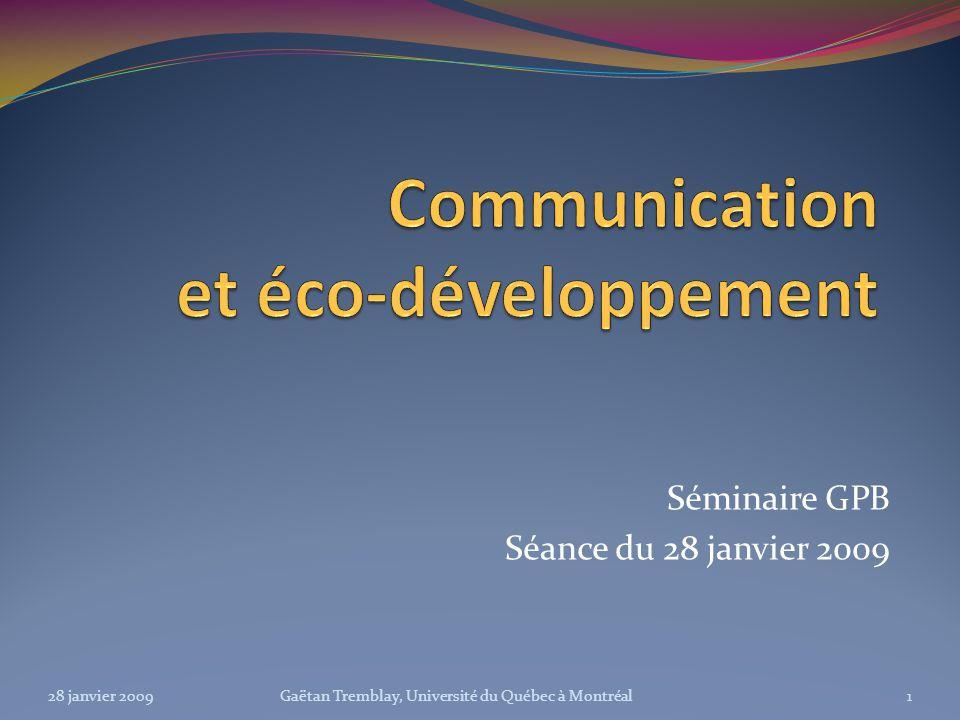 Séminaire GPB Séance du 28 janvier 2009 28 janvier 20091Gaëtan Tremblay, Université du Québec à Montréal