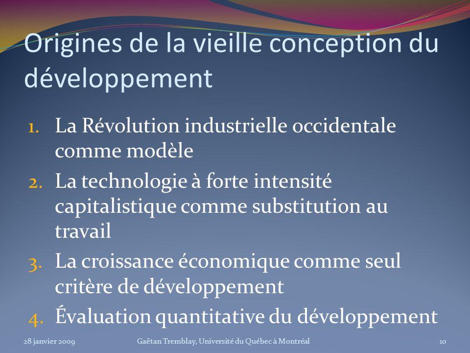 Origines de la vieille conception du développement 1. La Révolution industrielle occidentale comme modèle 2. La technologie à forte intensité capitali