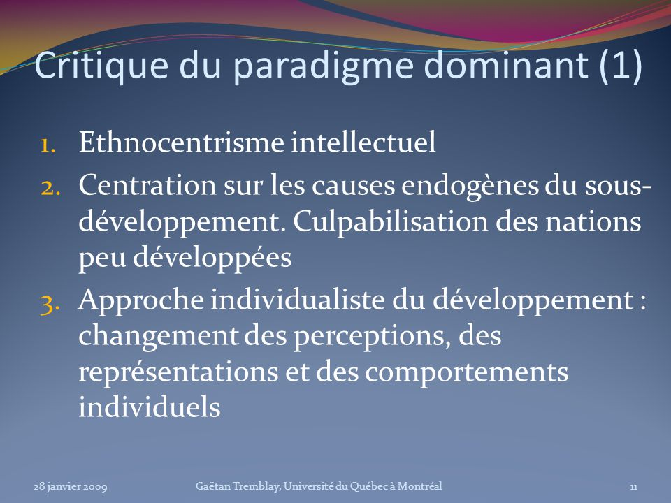 Critique du paradigme dominant (1) 1. Ethnocentrisme intellectuel 2.