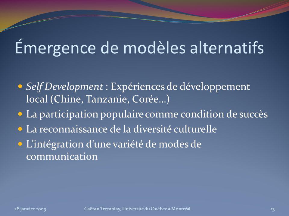 Émergence de modèles alternatifs Self Development : Expériences de développement local (Chine, Tanzanie, Corée…) La participation populaire comme cond