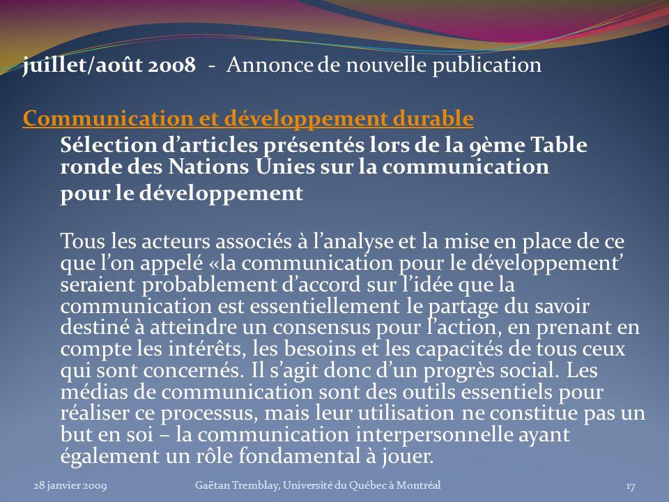 juillet/août 2008 - Annonce de nouvelle publication Communication et développement durable Sélection darticles présentés lors de la 9ème Table ronde d