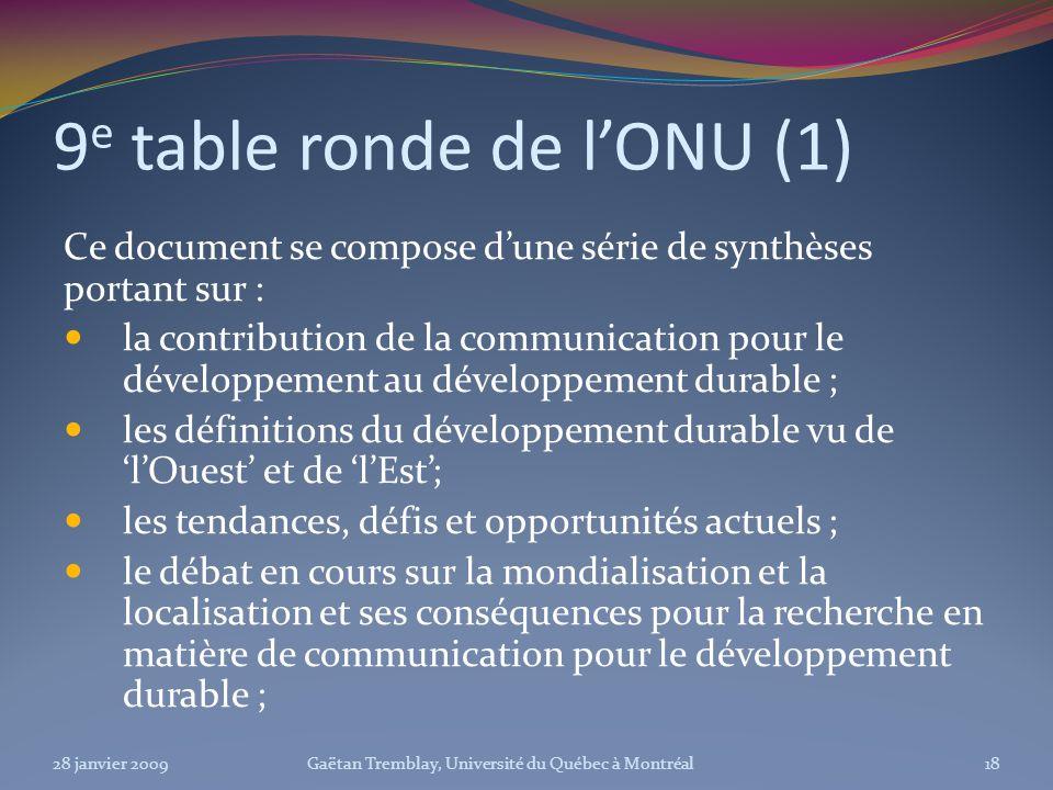 9 e table ronde de lONU (1) Ce document se compose dune série de synthèses portant sur : la contribution de la communication pour le développement au