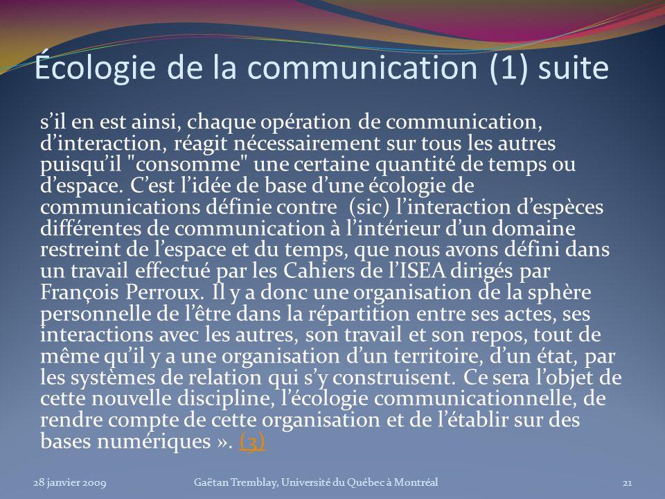 Écologie de la communication (1) suite sil en est ainsi, chaque opération de communication, dinteraction, réagit nécessairement sur tous les autres pu