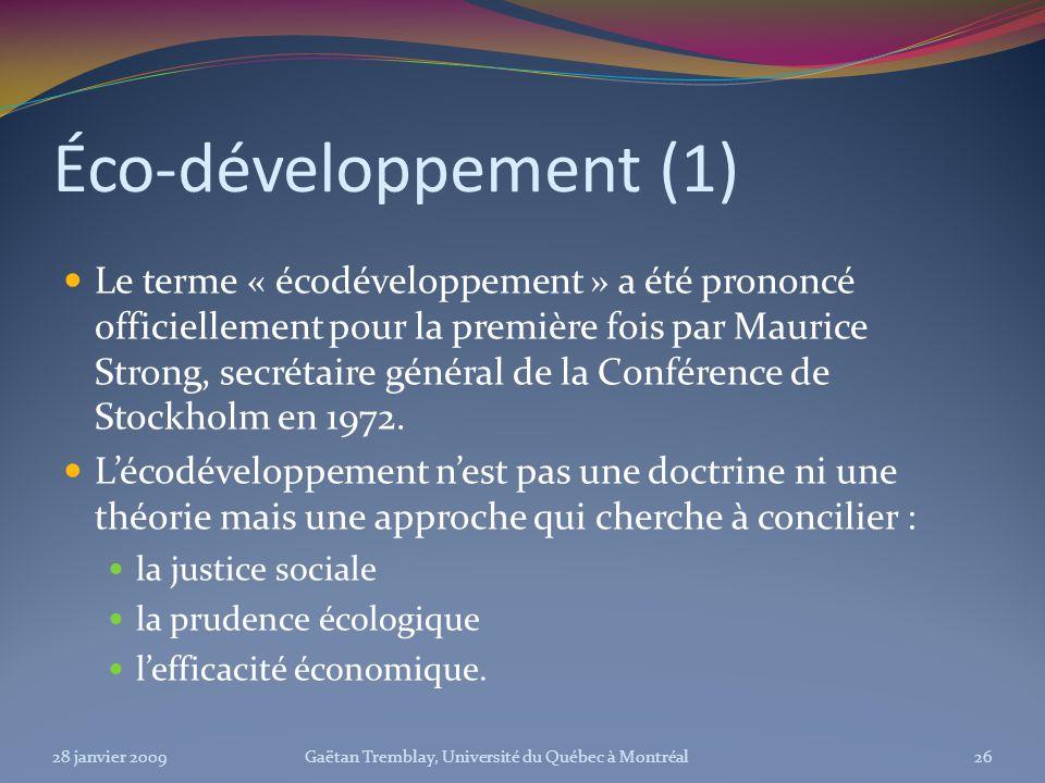 Éco-développement (1) Le terme « écodéveloppement » a été prononcé officiellement pour la première fois par Maurice Strong, secrétaire général de la C