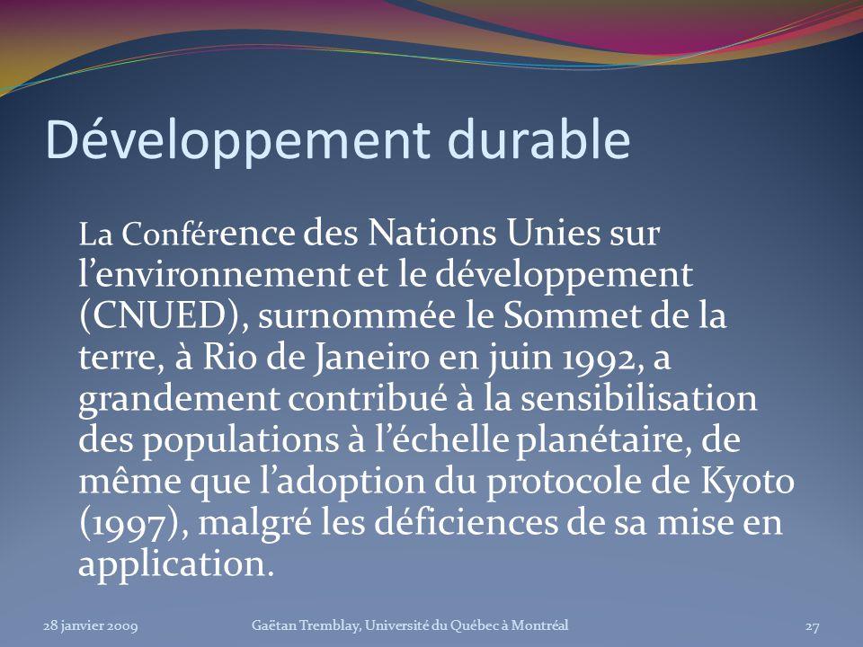 Développement durable La Confér ence des Nations Unies sur lenvironnement et le développement (CNUED), surnommée le Sommet de la terre, à Rio de Janei