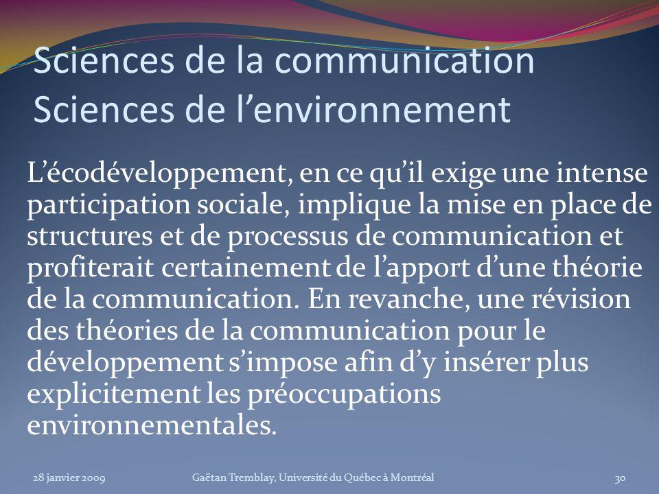 Sciences de la communication Sciences de lenvironnement Lécodéveloppement, en ce quil exige une intense participation sociale, implique la mise en pla
