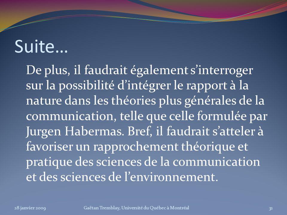 Suite… De plus, il faudrait également sinterroger sur la possibilité dintégrer le rapport à la nature dans les théories plus générales de la communica