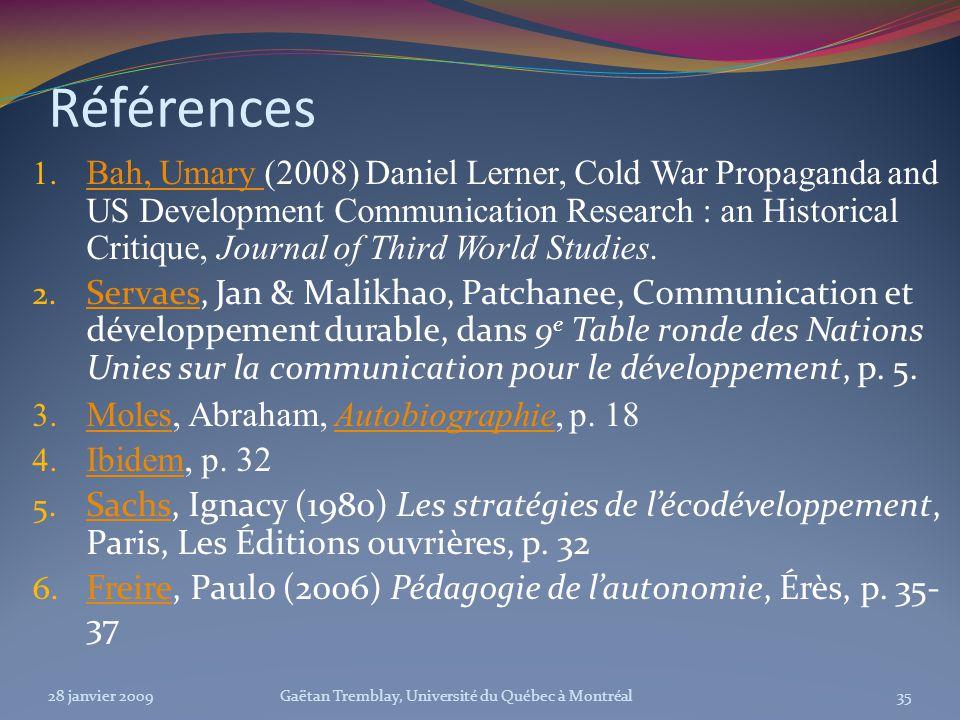 Références 1. Bah, Umary (2008) Daniel Lerner, Cold War Propaganda and US Development Communication Research : an Historical Critique, Journal of Thir