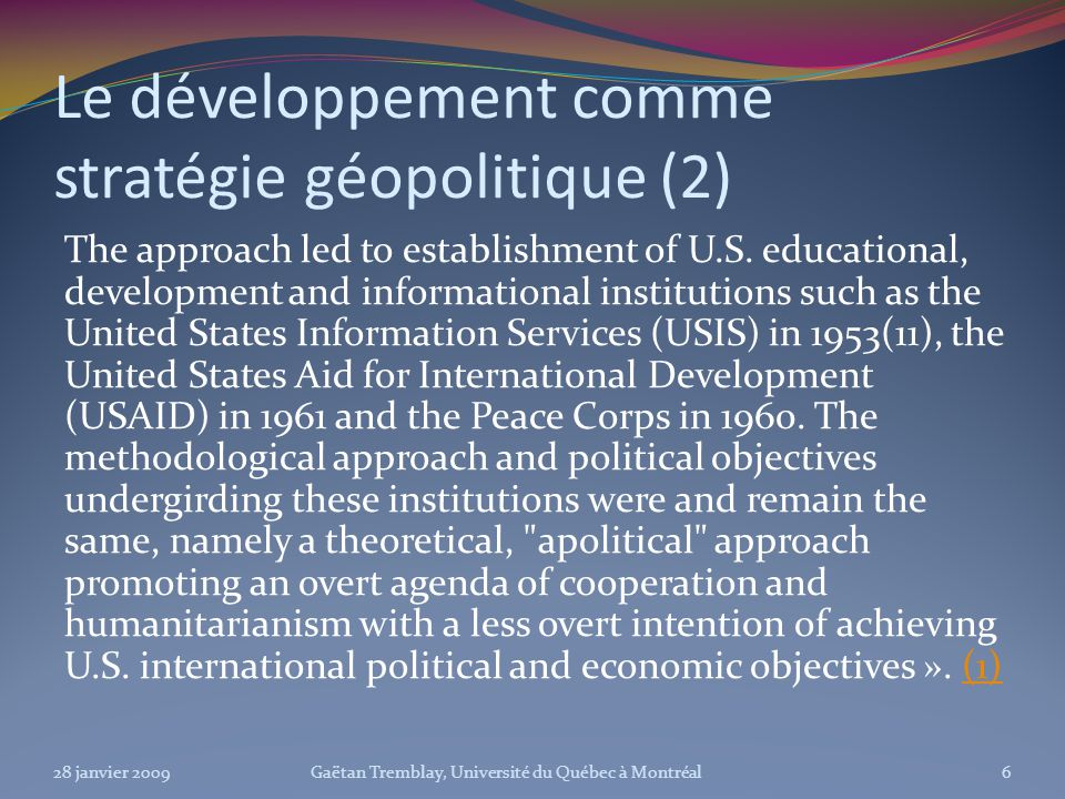 Le développement comme stratégie géopolitique (2) The approach led to establishment of U.S.