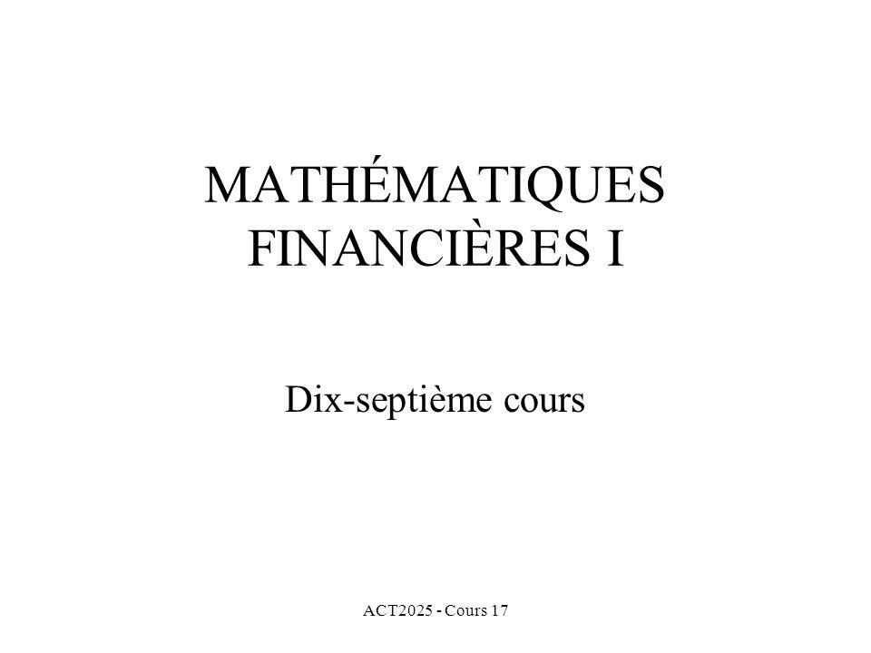 ACT2025 - Cours 17 MATHÉMATIQUES FINANCIÈRES I Dix-septième cours