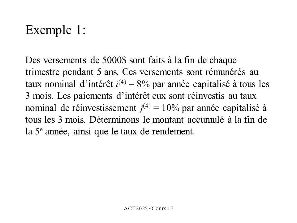 ACT2025 - Cours 17 Des versements de 5000$ sont faits à la fin de chaque trimestre pendant 5 ans. Ces versements sont rémunérés au taux nominal dintér