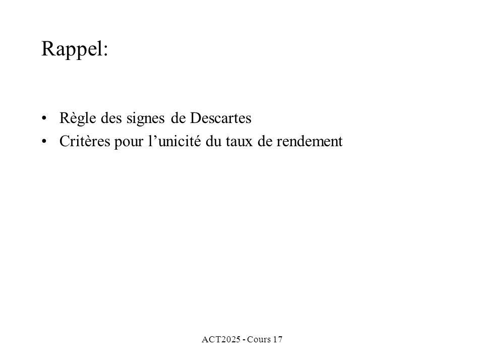 ACT2025 - Cours 17 Rappel: Règle des signes de Descartes Critères pour lunicité du taux de rendement