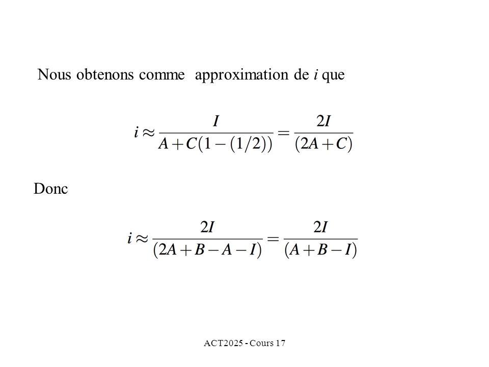 ACT2025 - Cours 17 Nous obtenons comme approximation de i que Donc