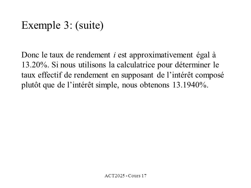 ACT2025 - Cours 17 Donc le taux de rendement i est approximativement égal à 13.20%. Si nous utilisons la calculatrice pour déterminer le taux effectif