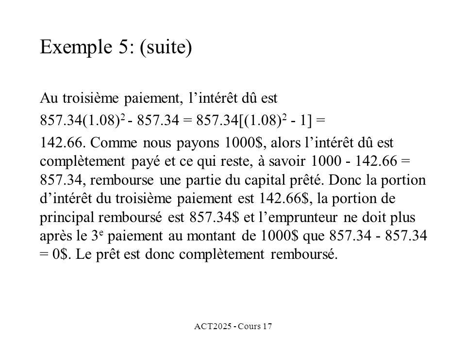 ACT2025 - Cours 17 Au troisième paiement, lintérêt dû est 857.34(1.08) 2 - 857.34 = 857.34[(1.08) 2 - 1] = 142.66. Comme nous payons 1000$, alors lint