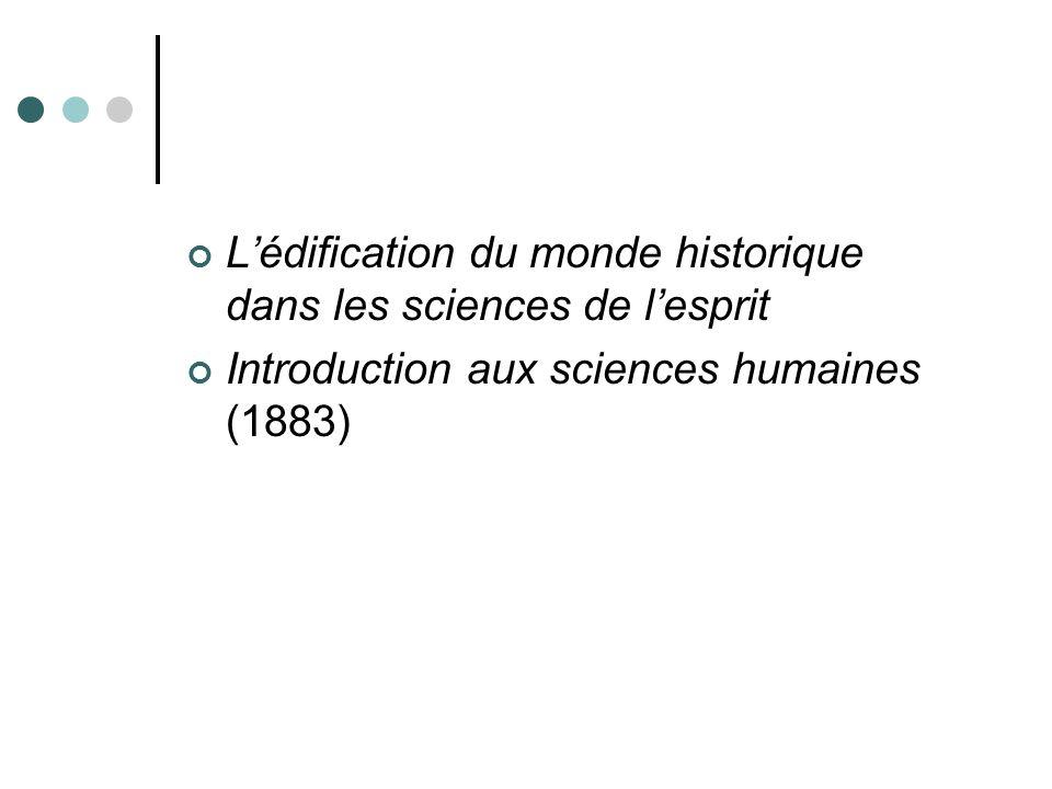 Lédification du monde historique dans les sciences de lesprit Introduction aux sciences humaines (1883)