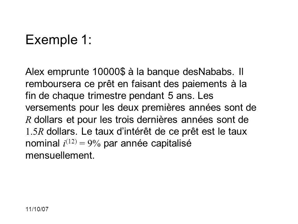 11/10/07 Exemple 1: Alex emprunte 10000$ à la banque desNababs.
