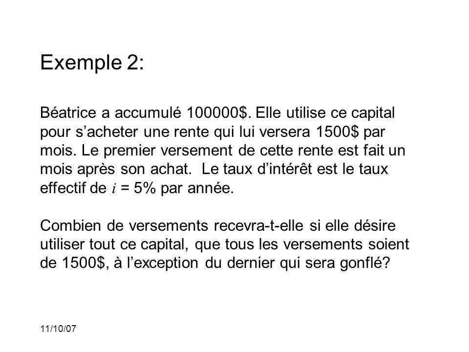 11/10/07 Exemple 2: Béatrice a accumulé 100000$.