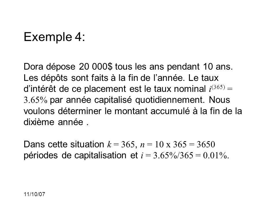 11/10/07 Exemple 4: Dora dépose 20 000$ tous les ans pendant 10 ans.