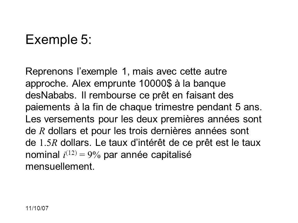 11/10/07 Exemple 5: Reprenons lexemple 1, mais avec cette autre approche.