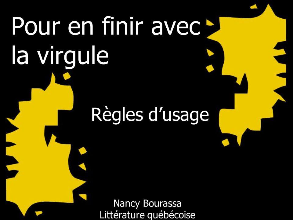 Nancy Bourassa Littérature québécoise Pour en finir avec la virgule Règles dusage