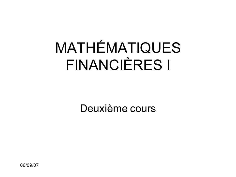 06/09/07 MATHÉMATIQUES FINANCIÈRES I Deuxième cours