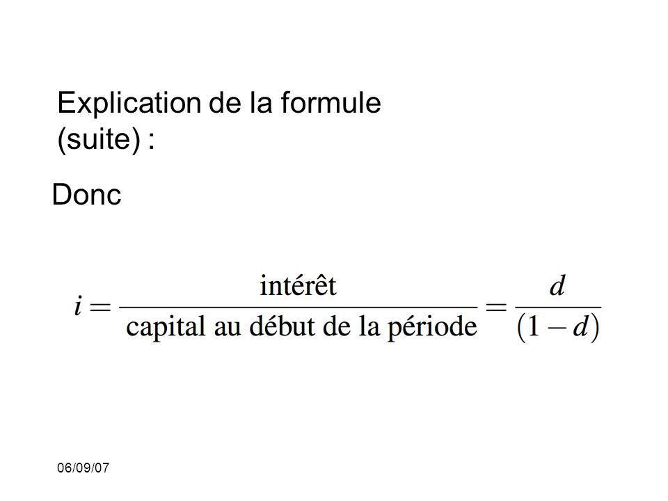 06/09/07 Explication de la formule (suite) : Donc