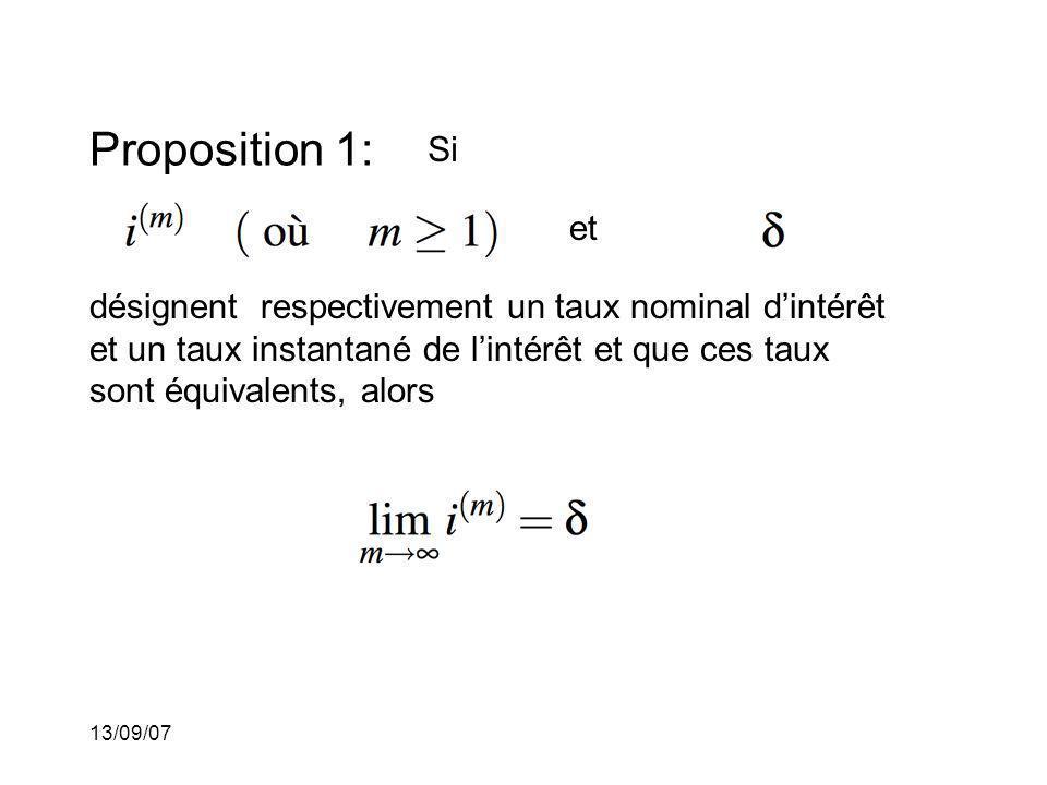13/09/07 Proposition 1: Si et désignent respectivement un taux nominal dintérêt et un taux instantané de lintérêt et que ces taux sont équivalents, al