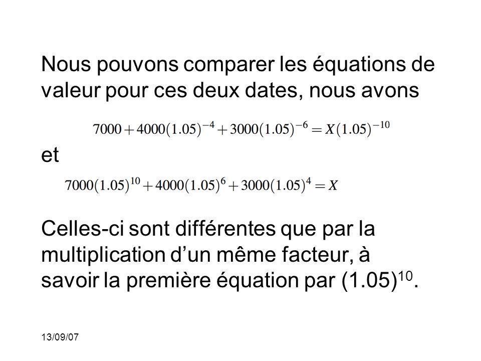 13/09/07 Nous pouvons comparer les équations de valeur pour ces deux dates, nous avons Celles-ci sont différentes que par la multiplication dun même f