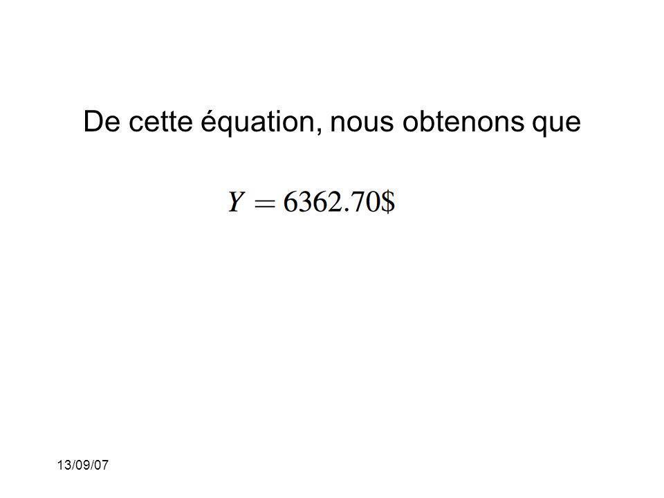 13/09/07 De cette équation, nous obtenons que