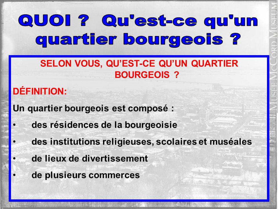 CINQ GRANDES QUESTIONS À SE POSER : 1.QUOI . Quest-ce quun quartier bourgeois .
