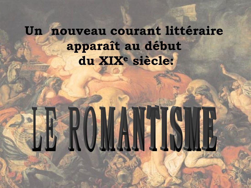 Un nouveau courant littéraire apparaît au début du XIX e siècle: