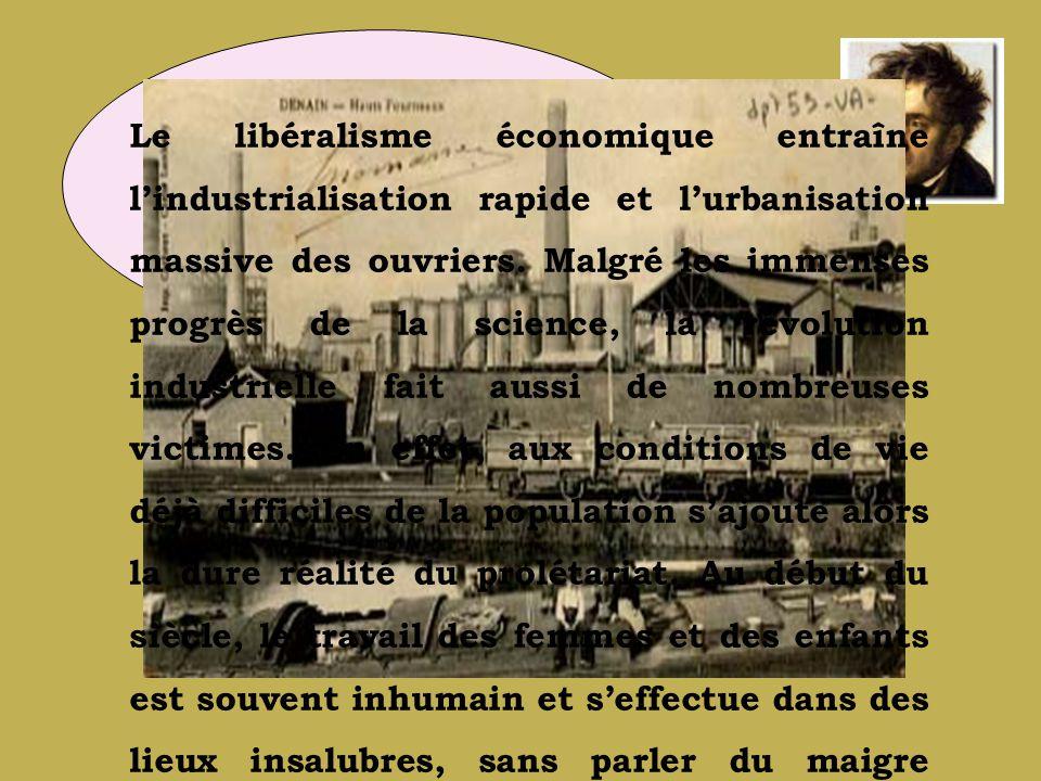 Après les excès de la monarchie, un nouvelle forme desclavage apparaît: le capitalisme… Le libéralisme économique entraîne lindustrialisation rapide et lurbanisation massive des ouvriers.