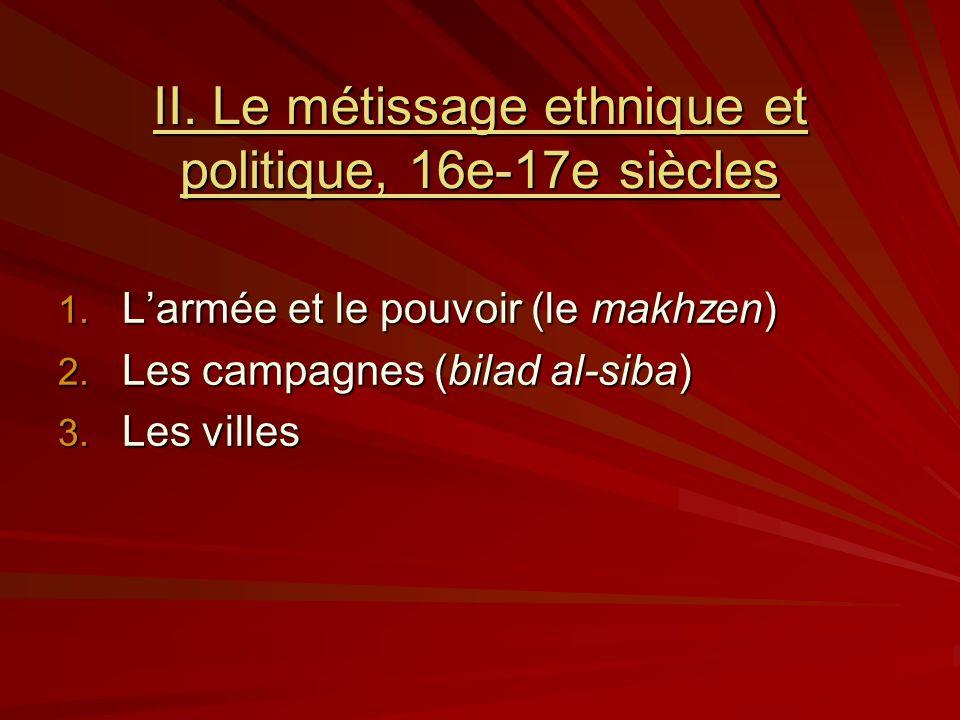 II.Le métissage ethnique et politique, 16e-17e siècles 1.