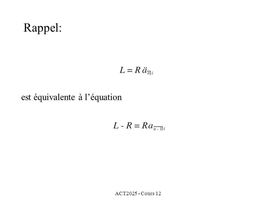 ACT2025 - Cours 12 est équivalente à léquation Rappel: