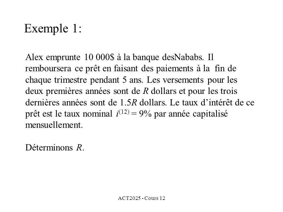 ACT2025 - Cours 12 Alex emprunte 10 000$ à la banque desNababs. Il remboursera ce prêt en faisant des paiements à la fin de chaque trimestre pendant 5