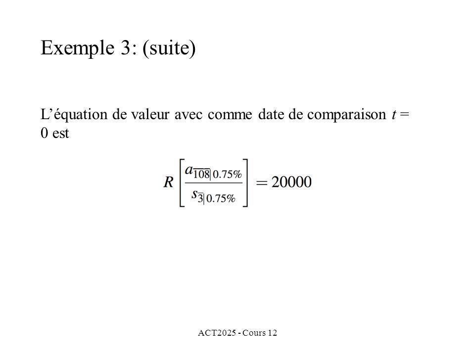 ACT2025 - Cours 12 Léquation de valeur avec comme date de comparaison t = 0 est Exemple 3: (suite)